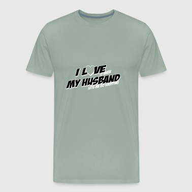 03 i love it when my husband - Men's Premium T-Shirt