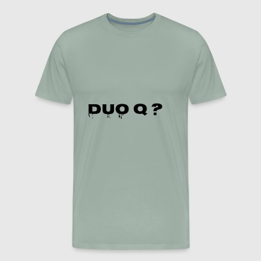 Duo Q? - Men's Premium T-Shirt