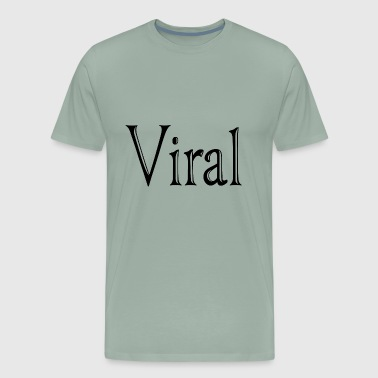 viral. just viral - Men's Premium T-Shirt