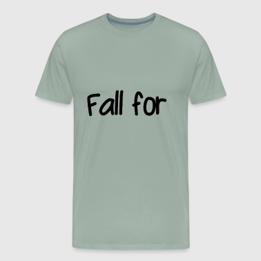 Fall for - Men's Premium T-Shirt