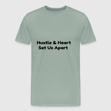 Hustle and heart set us apart - Men's Premium T-Shirt