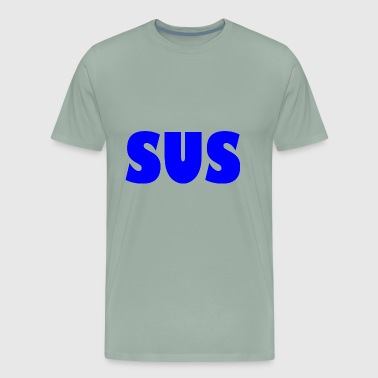 sus - Men's Premium T-Shirt