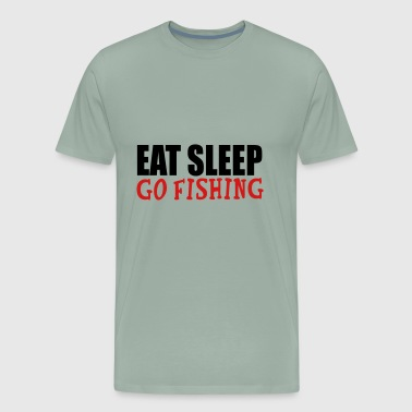 eat sleep go fishing - Men's Premium T-Shirt