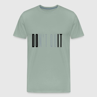 do not give up do it do it cool saying write sport - Men's Premium T-Shirt
