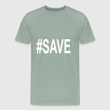 Save - Men's Premium T-Shirt