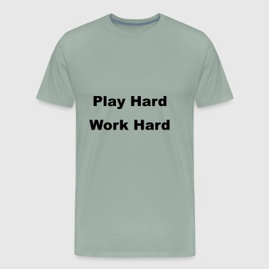 Play Hard Work Hard - Men's Premium T-Shirt