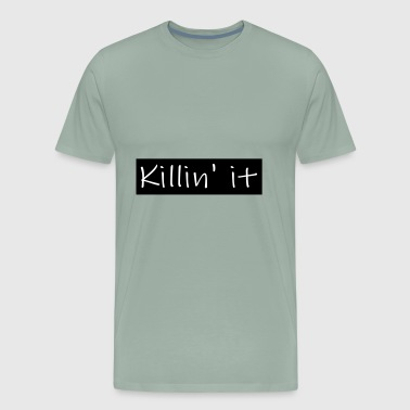 killin it - Men's Premium T-Shirt