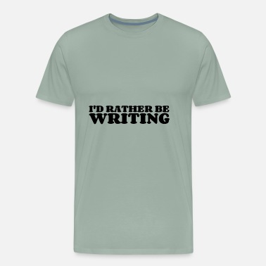 Branding Writing RATHER BE WRITING - Men's Premium T-Shirt
