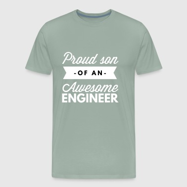Proud son of an awesome Engineer - Men's Premium T-Shirt