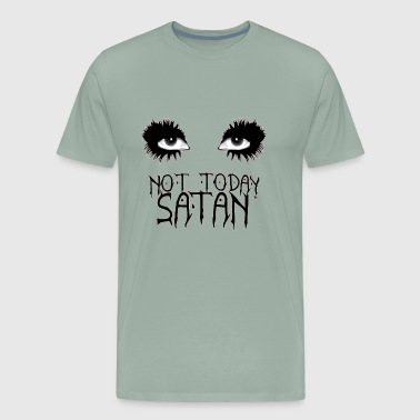 Not-today-satan Not Today Satan - Men's Premium T-Shirt
