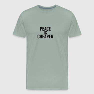 Peace is Cheaper Humour Logo - Men's Premium T-Shirt