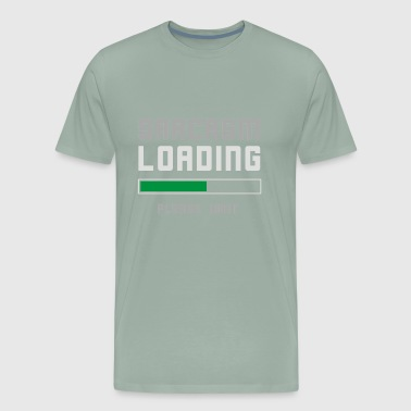 Sarcasm Loading Funny Joke - Men's Premium T-Shirt