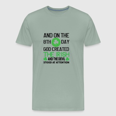 AND ON THE 8TH DAY GOD CREATED THE IRISH - Men's Premium T-Shirt
