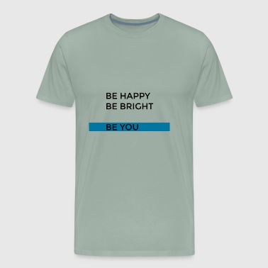 Be You BE YOU - Men's Premium T-Shirt