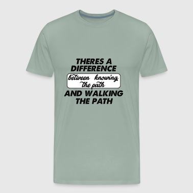 knowing the path and walking - Men's Premium T-Shirt