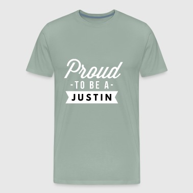 Proud to be a Justin - Men's Premium T-Shirt