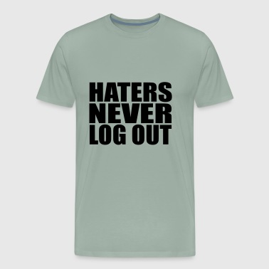 haters never log out - Men's Premium T-Shirt