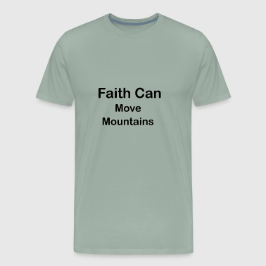 Faith can move mountains quotes - Men's Premium T-Shirt