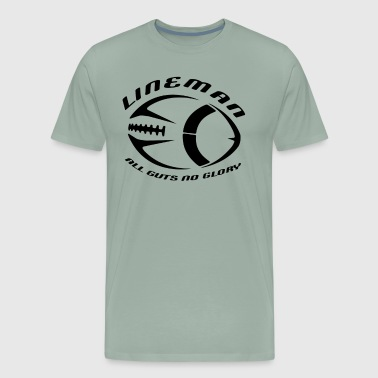 Linemans Wife Lineman - All Guts No Glory - Offensive & Defensive Lineman - Men's Premium T-Shirt