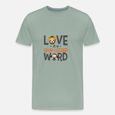 Legged Love is a four-legged word - Men's Premium T-Shirt