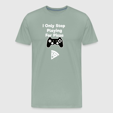 I Only Stop Playing for Pizza - Men's Premium T-Shirt