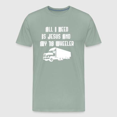 All I Need Is Jesus And My 18 Wheeler - Men's Premium T-Shirt