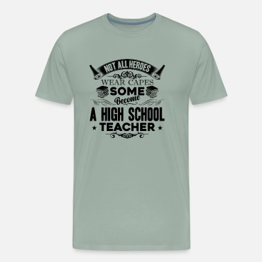 Junior High School Teacher High School Teacher Shirt - Men's Premium T-Shirt