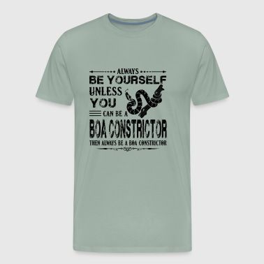 Always Be A Boa Constrictor Shirt - Men's Premium T-Shirt