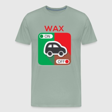 Wax On Wax Off - Men's Premium T-Shirt