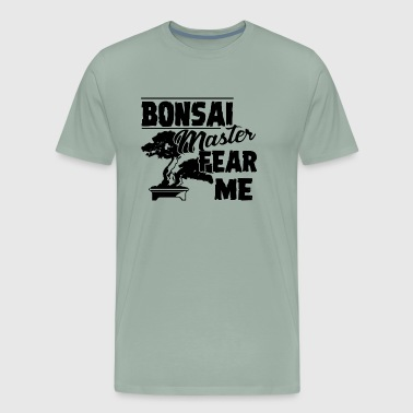 Bonsai Master Fear Me Shirt - Men's Premium T-Shirt
