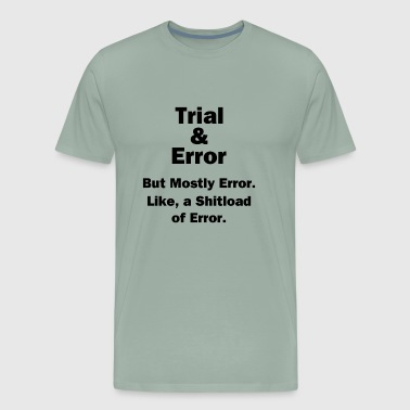 Trial and Error - Men's Premium T-Shirt