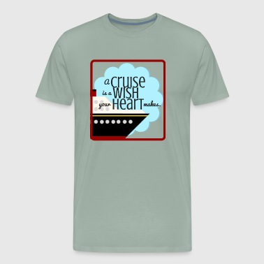 Cruise Party A Cruise is a Wish Your Heart Makes - Men's Premium T-Shirt