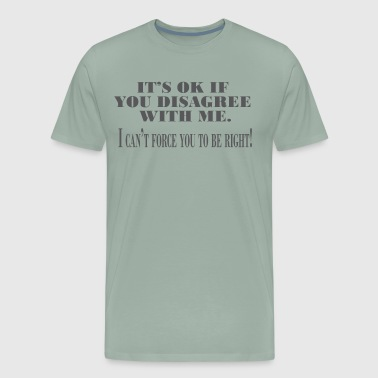 disagree - Men's Premium T-Shirt
