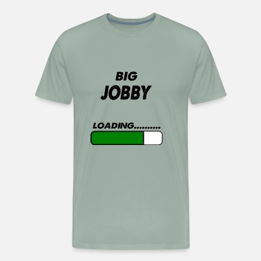 Jobby big jobby loading - Men's Premium T-Shirt