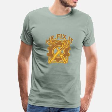 Fix Mr. Fix It - Men's Premium T-Shirt