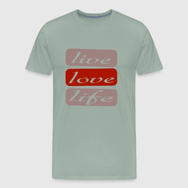live love life - good life - Men's Premium T-Shirt