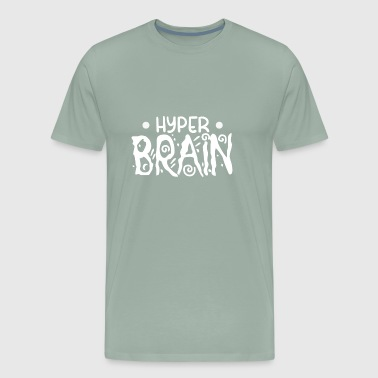 Hyper Brain - Mass Brain - Thinking - Smart aleck - Men's Premium T-Shirt