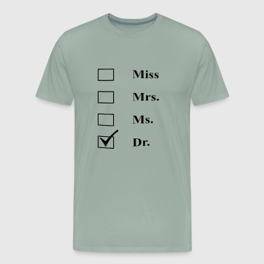 Miss Mrs Ms Dr - Men's Premium T-Shirt