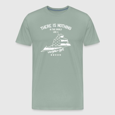State Of Virginia USA: Nothing In Like A Virginia State Girl Gift - Men's Premium T-Shirt