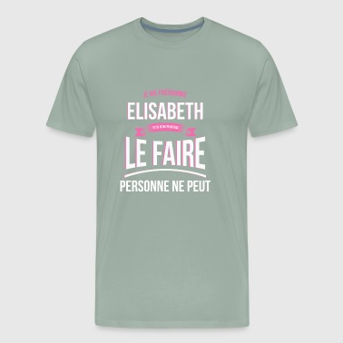 Elisabeth nobody can gift - Men's Premium T-Shirt