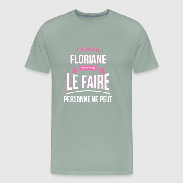 Floriane no one can gift - Men's Premium T-Shirt