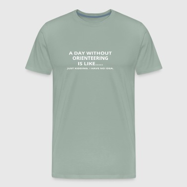 day without gift geschenk love orienteering - Men's Premium T-Shirt