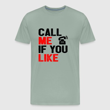 call me if you like - Men's Premium T-Shirt