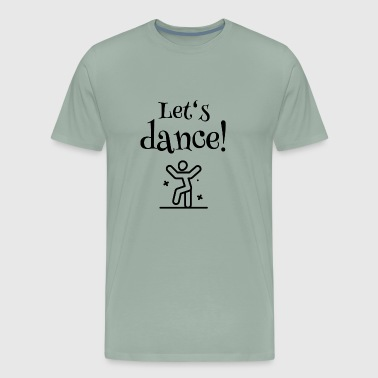 Let's have a Party - Let's dance - Men's Premium T-Shirt