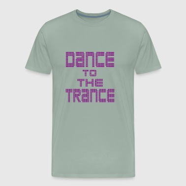 dance to the trance - Men's Premium T-Shirt