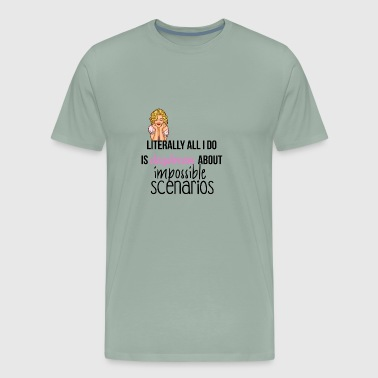 Literally all I do is daydream - Men's Premium T-Shirt