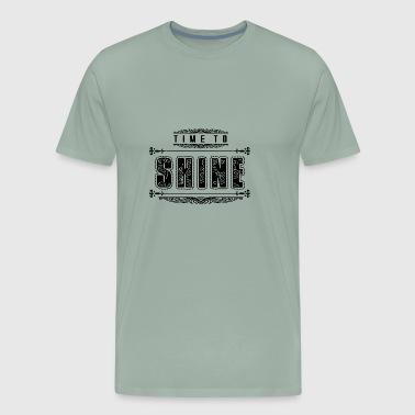 GIFT - TIME TO SHINE BLACK - Men's Premium T-Shirt