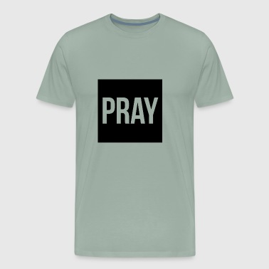 Pray PRAY - Men's Premium T-Shirt