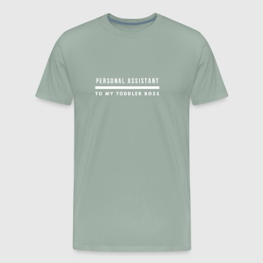 Personal assistant to my toddler boss - Men's Premium T-Shirt