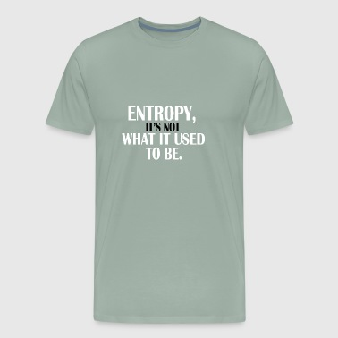 Entropy - Men's Premium T-Shirt